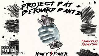 Money & Power (Project Pat + Bernard Gantz) [Prod. by Freaktodd] Money & Power