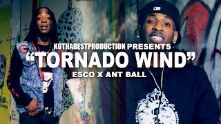 Esco x Ant Ball - Tornado Wind (Official Video) Shot By @KGthaBest
