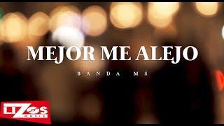 BANDA MS - MEJOR ME ALEJO (LETRA)