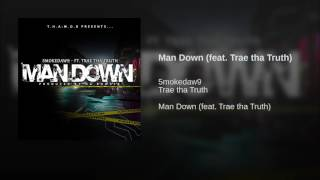 Man Down (feat. Trae tha Truth)