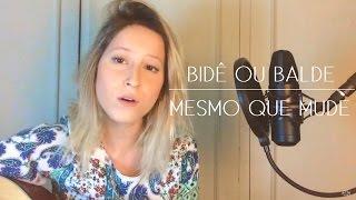 Bidê ou Balde - Mesmo Que Mude (COVER Brenda Luce)