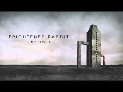 frightened-rabbit-lump-street-official-audio-frightened-rabbit