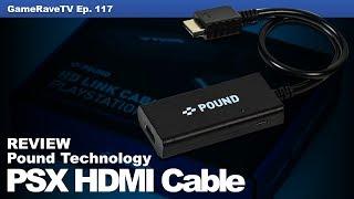 Pound Technology PSX HDMI Cable Review | GameRaveTV Ep. 117