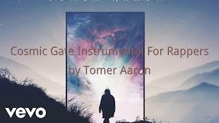 Tomer Aaron - Cosmic Gate Instrumental For Rappers (AUDIO) ft. Halocene