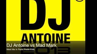 DJ Antoine vs Mad Mark - Meet Me In Paris (Radio Edit)