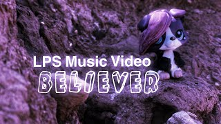 LPS Music Video ( Zene / Music : Beliver)