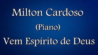 Vem Espírito de Deus - Milton Cardoso - IURD