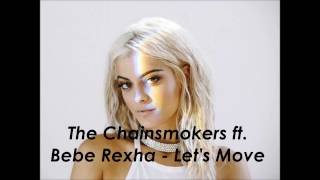 The Chainsmokers ft. Bebe Rexha - Let's Move (New song 2017)