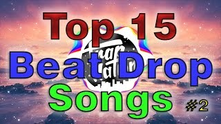 Top 15 Best Beat Drop Songs (With Names) #2