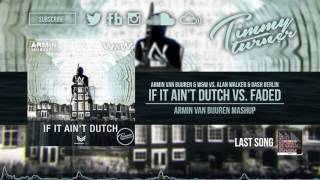 Armin van Buuren & W&W vs. Alan Walker & Dash Berlin - If It Aint Dutch vs. Faded (AvB Mashup)