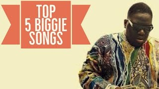 Top 5 Biggie Songs