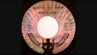 BROOKLYN BRIDGE -  WORST THAT COULD HAPPEN 1969