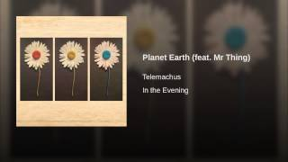 Planet Earth (feat. Mr Thing)