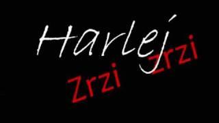 Harlej - Zrzi zrzi
