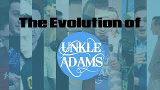 The Evolution of Unkle Adams (2013 - 2018)