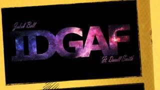 IDGAF Ft. Darrell Smith