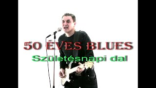 Születésnapi dal - 50 éves blues (Official Album)