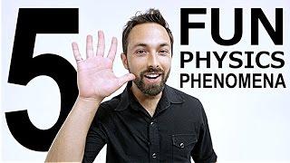 5 Fun Physics Phenomena