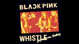 BLACKPINK - 휘파람 (Whistle) Japanese version & Korean version Mashup [AUDIO]