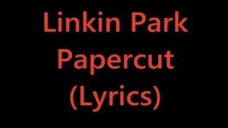 Linkin Park - Papercut (Lyrics) width=