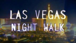 Las Vegas - Night Strip Walk