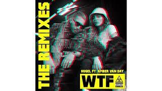 Hugel ft. Amber Van Day - WTF (ESH Remix)