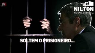 RFM - Nilton - soltem o prisioneiro