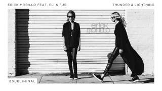 Erick Morillo feat. Eli & Fur - Thunder & Lightning