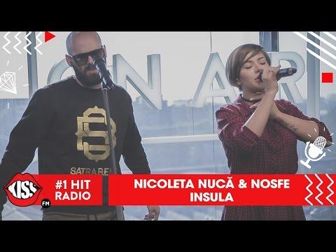 Nicoleta Nucă feat. Nosfe - Insula (Live Kiss FM)