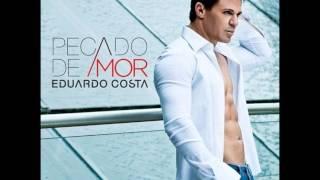 Eduardo Costa - Eu quero te dizer que sim