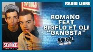 "Bigflo & Oli feat. Romano ""Gangsta"" en live #LaRadioLibre"