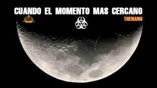 TheNano - Cuando El Momento Mas Cercano.