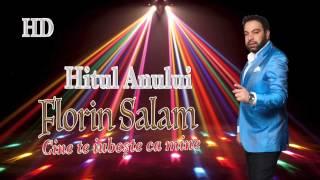 Florin Salam - Cine te iubeste ca mine - IN CURAND - Hit 2015