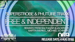 Superstrobe & Phuture Traxx - Free & Independent (Balthazar & JackRock Remix)