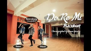 Do Re Mi (BlackBear)- Choreography- Heman Gurung