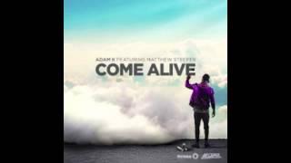 Adam K - Come Alive (Ft. Matthew Steeper)