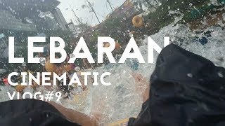Lebaran Cinematic | Vlog#9