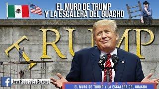 Jose Robles El Guacho - El Muro de Trump y la Escalera del Guacho (Corrido Oficial)