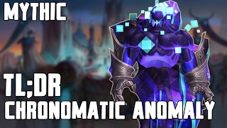 TL;DR - Chronomatic Anomaly (Mythic) - Walkthrough/Commentary