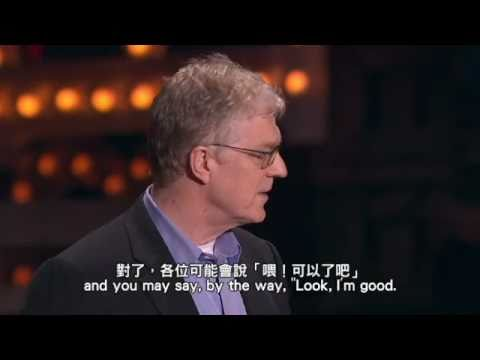 TED  Sir Ken Robinson 肯‧羅賓森爵士 推動學習革命(中英字幕)