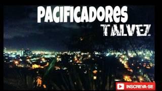 Pacificadores - Talvez ♪ ♫