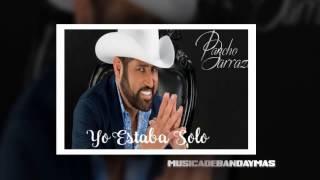 Pancho Barraza - Yo Estaba Solo - Estreno 2016
