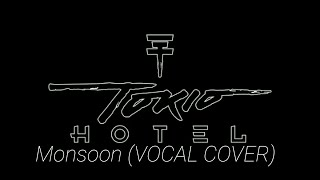 Tokio Hotel - Monsoon (VOCAL COVER)