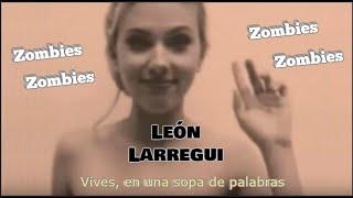 León Larregui - Zombies (Letra)
