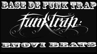 BASE DE FUNK TRAP FREE  (ENOVI BEATS) 2018