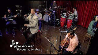 Algo Así - Fausto Miño - Autores en Vivo Ecuador