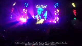 I'm Never Gonna Dance Again  - George Michael (Offer Nissim Remix) 31.12.16