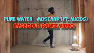 Pure Water - Mustard (ft. migos) || Rvsegold Dance Video