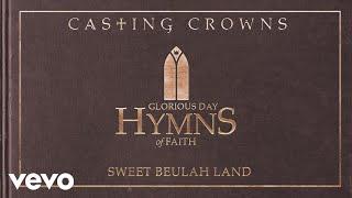 Casting Crowns - Beulah Land (Audio) width=