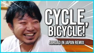 """CYCLE, BICYCLE!"" (Abroad in Japan Remix) 